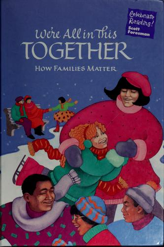 We're All in This Together How Families Matter by