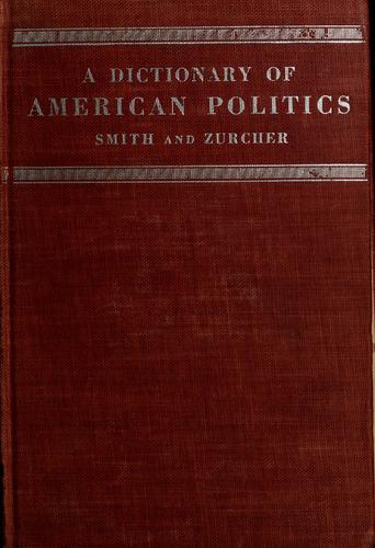 A dictionary of American politics.
