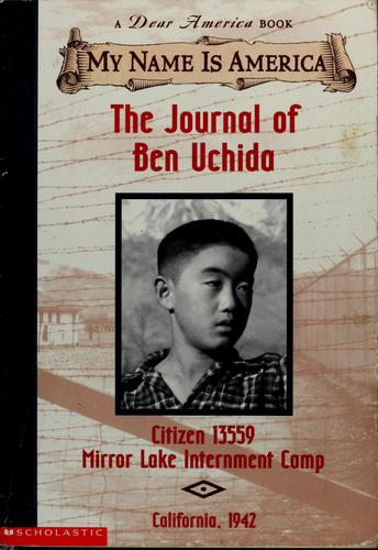 Download The journal of Ben Uchida, citizen 13559, Mirror Lake Internment Camp