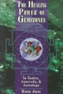 Download The healing power of gemstones
