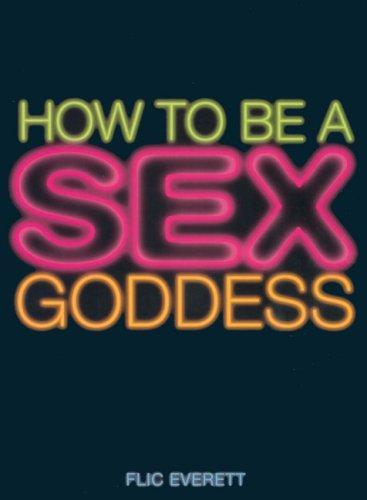 Download How to Be a Sex Goddess