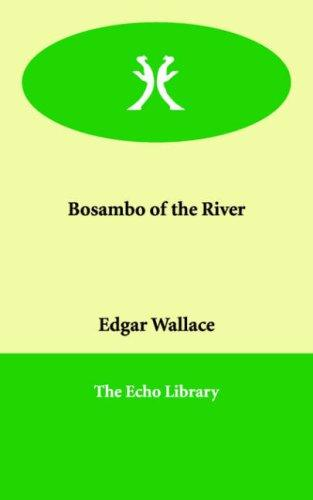 Bosambo of the river by Edgar Wallace
