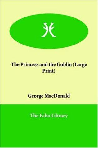 Download The Princess and the Goblin (Large Print)