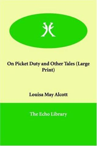Download On Picket Duty and Other Tales (Large Print)