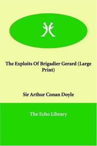 The Exploits Of Brigadier Gerard (Large Print)