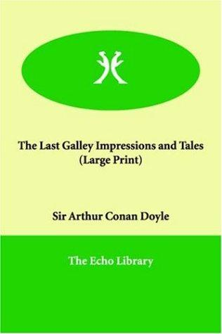 The Last Galley Impressions and Tales (Large Print)