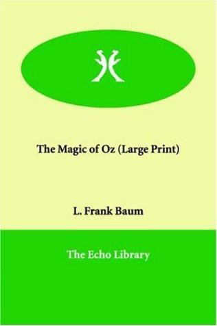 The Magic of Oz (Large Print)