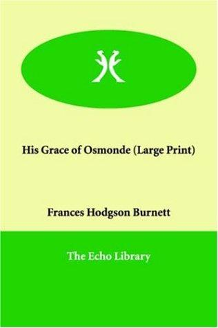 His Grace of Osmonde (Large Print)