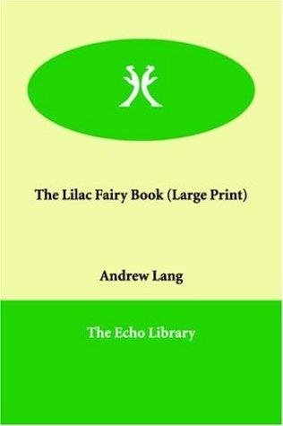 Download The Lilac Fairy Book (Large Print)