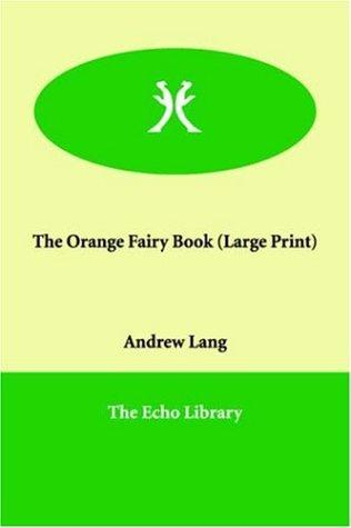 The Orange Fairy Book (Large Print)