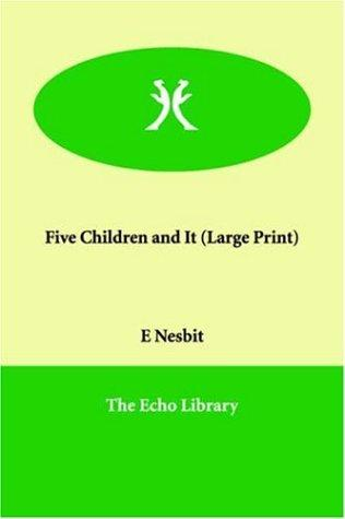 Five Children and It (Large Print)