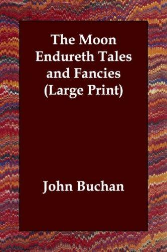 Download The Moon Endureth Tales and Fancies (Large Print)