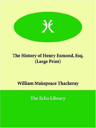 The History of Henry Esmond, Esq. (Large Print)
