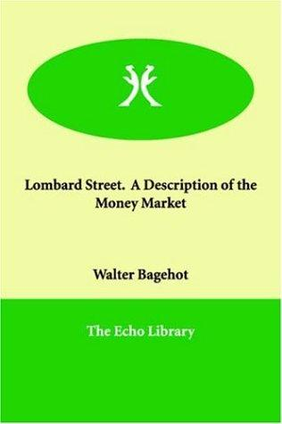 Download Lombard Street.  A Description of the Money Market