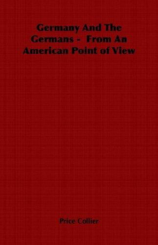 Germany And The Germans –  From An American Point of View