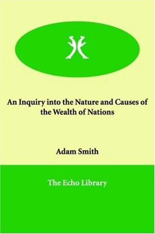 Download An Inquiry into the Nature And Causes of the Wealth of Nations