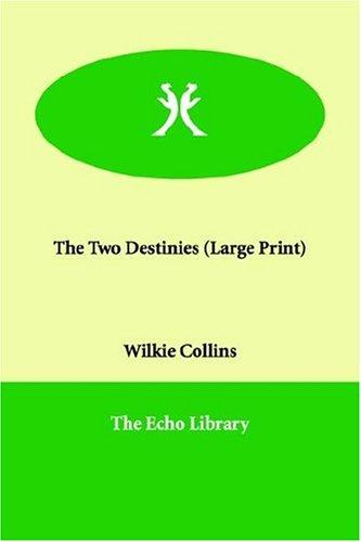 The Two Destinies (Large Print)