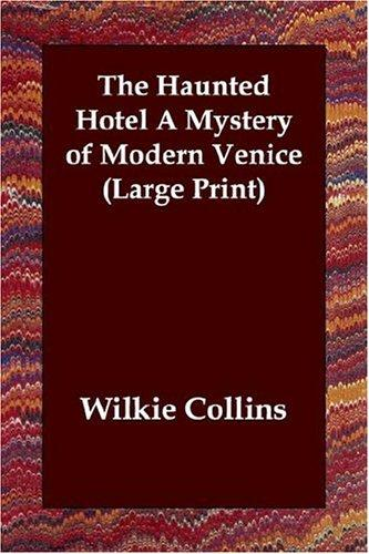 The Haunted Hotel A Mystery of Modern Venice (Large Print)