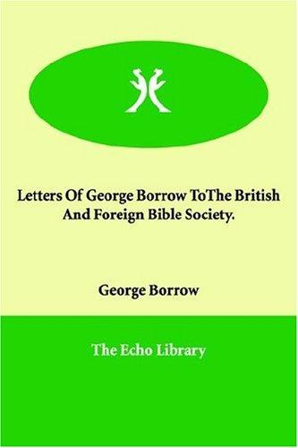 Download Letters Of George Borrow ToThe British And Foreign Bible Society.