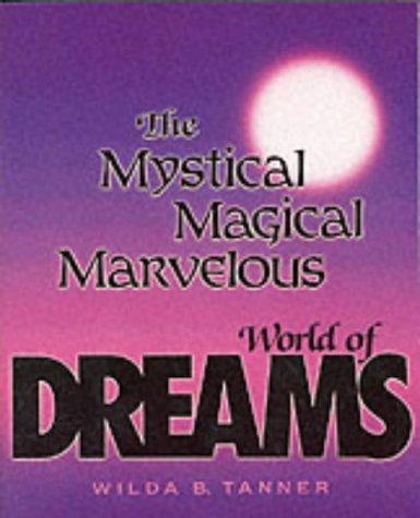 The Mystical Magical Marvelous World of Dreams