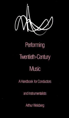 Download Performing Twentieth-Century Music