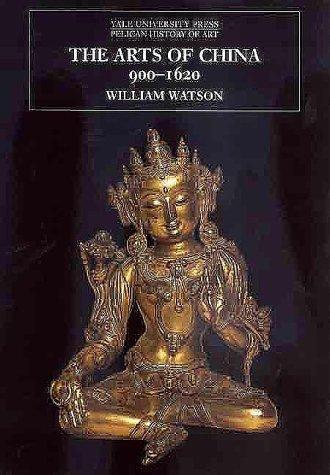 The Arts of China to A.D. 900, Watson, William