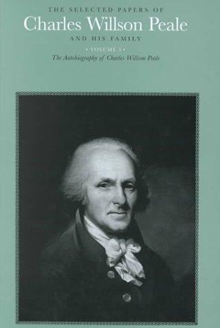 The selected papers of Charles Willson Peale and his family