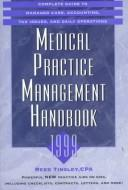 Medical Practice Management Handbook 1999 by Reed Tinsley