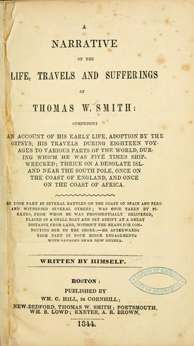 A narrative of the life, travels, and sufferings of Thomas W. Smith …