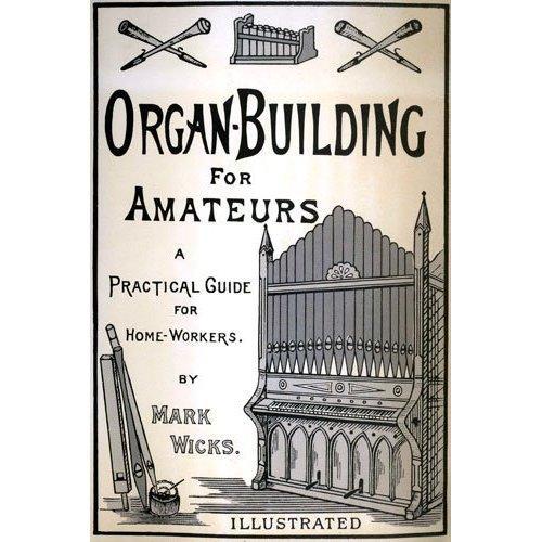 Organ building for amateurs.