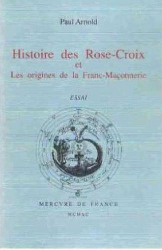 Download Histoire des rose-croix et les origines de la franc-maçonnerie.