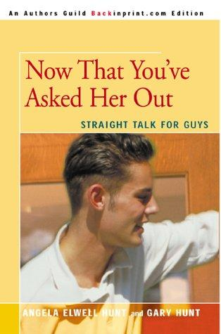 Now That You'Ve Asked Her Out