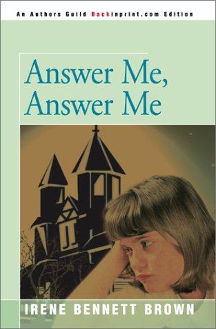 Answer Me, Answer Me