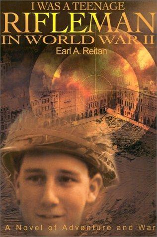 I Was a Teenage Rifleman in World War II