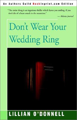 Don't Wear Your Wedding Ring