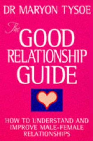 Download The Good Relationship Guide