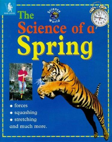 Download The Science of a Spring (Science World)