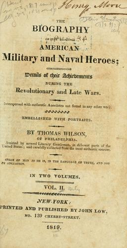 The biography of the principal American military and naval heroes