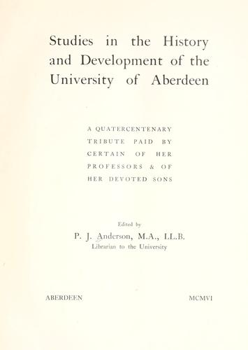 Studies in the history and development of the University of Aberdeen