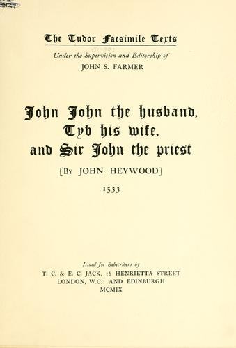 John John the husband, Tyb his wife, and Sir John the priest.