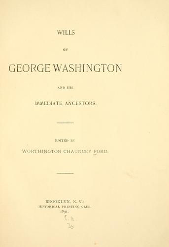 Download Wills of George Washington and his immediate ancestors.