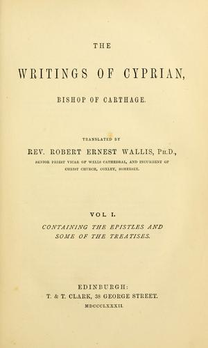 Download The writings of Cyprian, bishop of Carthage