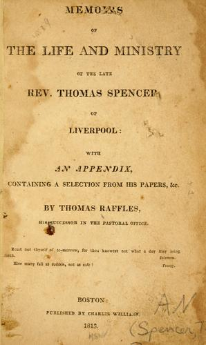Memoirs of the life and ministry of the late Rev. Thomas Spencer, of Liverpool