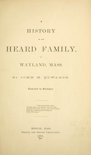 History of the Heard family, of Wayland, Mass.