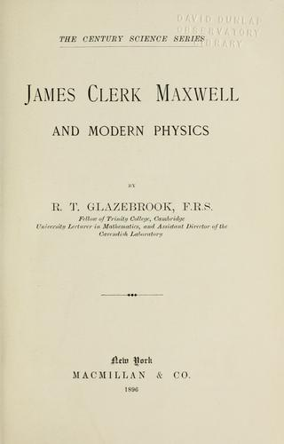 Download James Clerk Maxwell and modern physics