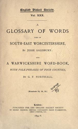 Download A glossary of words and phrases used in S.E. Worcestershire, together with some of the sayings, customs, superstitions, charms, &c. common in that district.