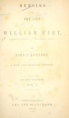 Download Memoirs of the life of William Wirt, Attorney-General of the United States.