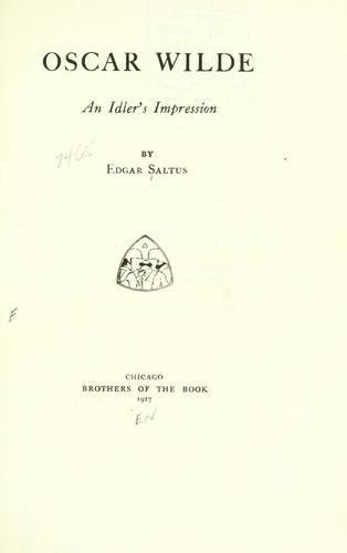 Oscar Wilde, an idler's impression