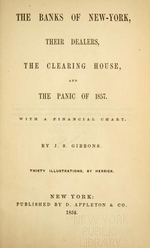 Download The banks of New-York, their dealers, the clearing house, and the Panic of 1857