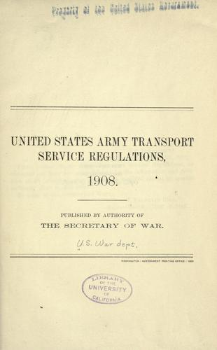 Download United States army transport service regulations, 1908.